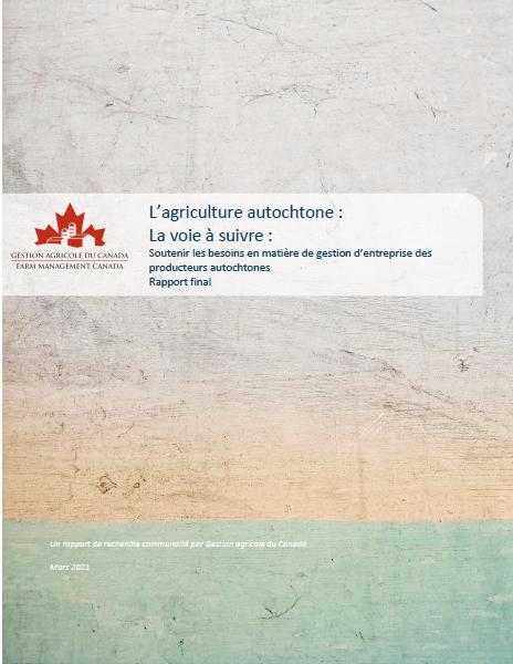 Nouveau rapport de recherche disponible : Soutenir les besoins en matière de gestion d'entreprise des producteurs autochtones
